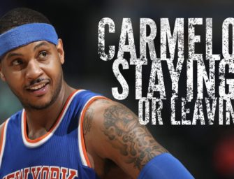 Carmelo Anthony: Staying or Leaving?