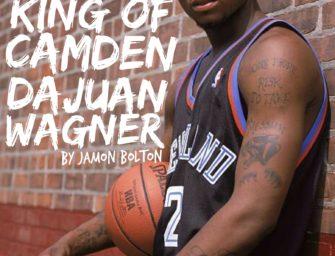 The King of Camden: DaJuan Wagner