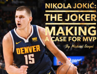 Nikola Jokić:  The Joker making a case for MVP